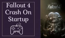 fallout 4 crash on startup