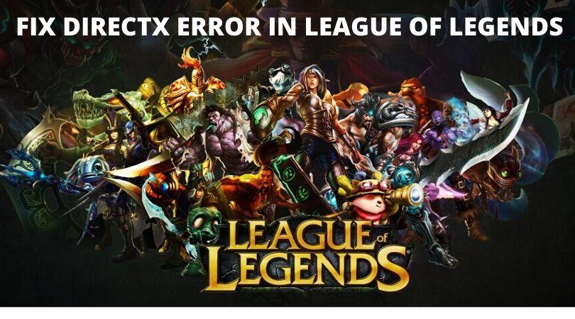 League of legends directx error