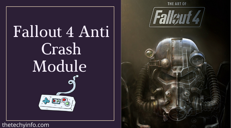 Fallout 4 Anti Crash Module