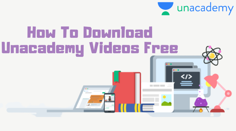Download Unacademy Videos Free