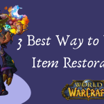 3 Best Way to WOW Item Restoration