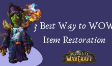 3 Best Way to WOW Item Restoration