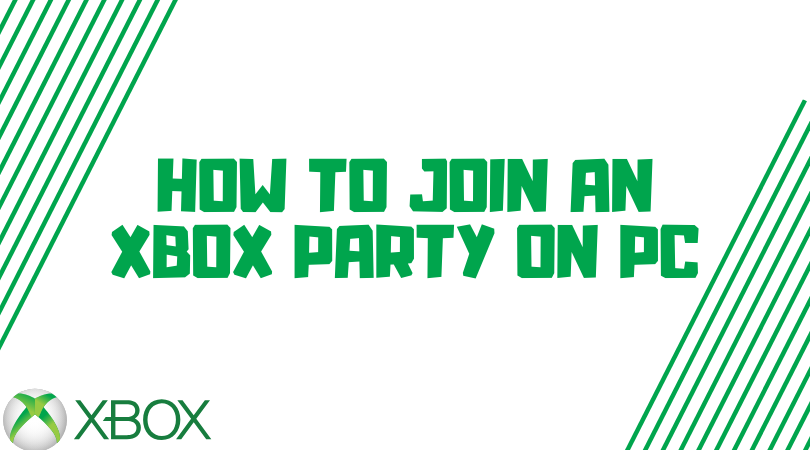 How To Join An Xbox Party On PC